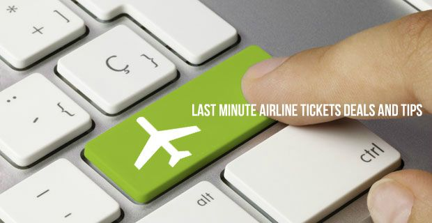 8 Proven and Tested Tips on Last Minute Airfare